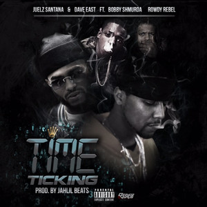 Time Ticking (feat. Bobby Shmurda & Rowdy Rebel)