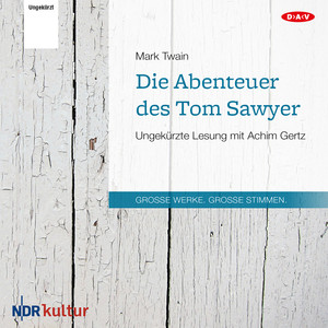 Die Abenteuer des Tom Sawyer (Ungekürzt) Audiobook