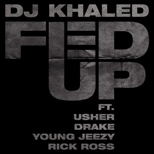 Fed Up Feat. Usher, Drake, Rick Ross, Young Jeezy