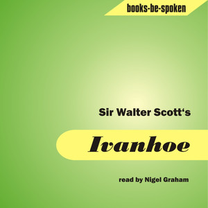 Ivanhoe read by Nigel Graham Audiobook
