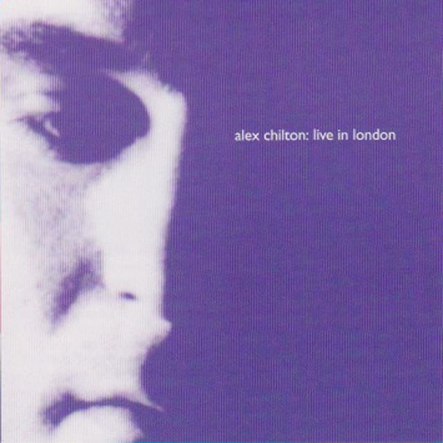 Alex Chilton : Live in London