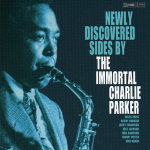Newly Discovered Sides By the Immortal Charlie Parker album