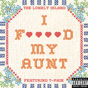 I F****d My Aunt (Explicit Version)