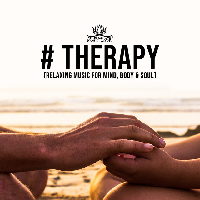 Therapy (Relaxing Music for Mind, Body & Soul) by Meditation Music