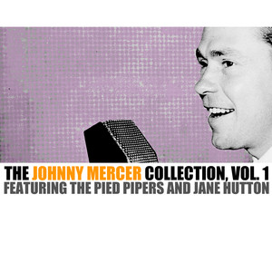 The Johnny Mercer Collection, Vol. 1