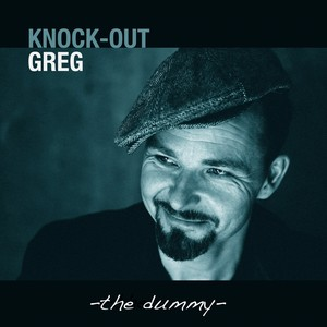 Knock-Out Greg, The Dummy på Spotify
