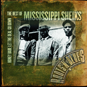 Honey Babe Let the Deal Go Down: The Best of Mississippi Sheiks album