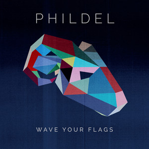 Phildel – Wave Your Flags (2019) Download