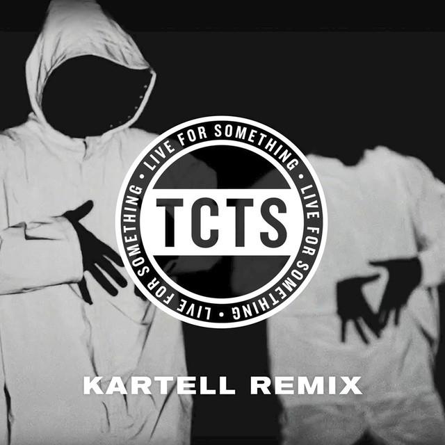 Live For Something (Kartell Remix)
