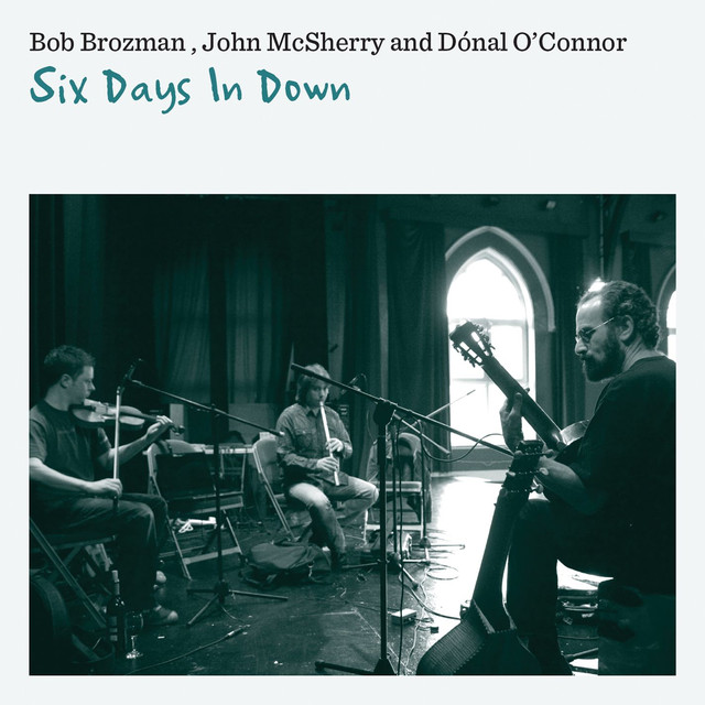 Bob Brozman, John McSherry, Dónal O'Connor Six Days In Down album cover