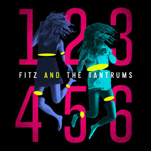 123456 / I Need Help! / Don't Ever Let Em - Fitz And The Tantrums