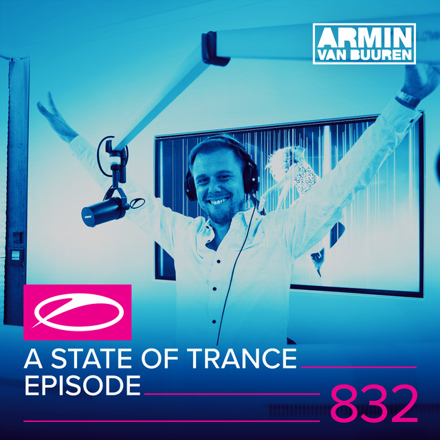 Album cover for A State Of Trance Episode 832 by Armin van Buuren