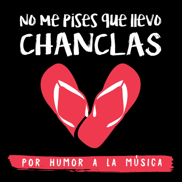 Llevo Chanclas Spotify No Pises By Por Música A Me La Humor On Que W2D9HEIY
