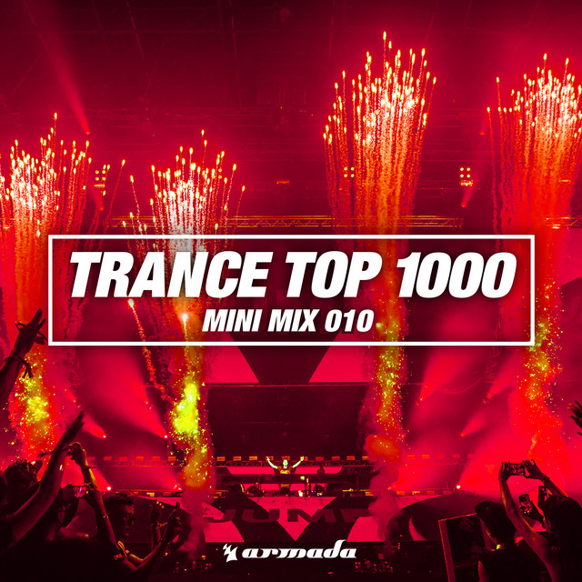 Album cover for Trance Top 1000 (Mini Mix 010) - Armada Music by Various Artists
