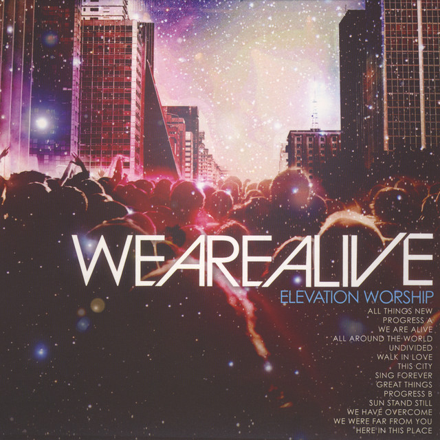 Hallelujah Here Below Elevation Worship: We Are Alive By Elevation Worship On Spotify