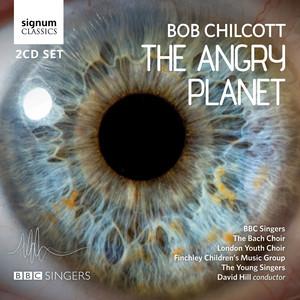 Bob Chilcott: The Angry Planet album