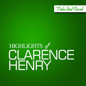 Highlights of Clarence Henry album