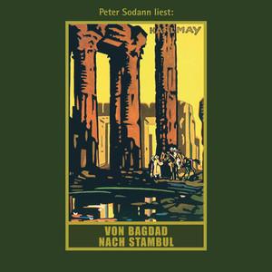 Von Bagdad nach Stambul - Karl Mays Gesammelte Werke, Band 3 (Ungekürzte Lesung) Audiobook