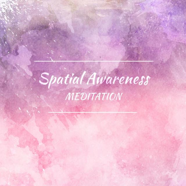 Spatial Awareness Meditation