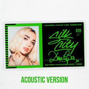 Electricity (Acoustic) - Silk City &  Dua Lipa feat. Diplo & Mark Ronson