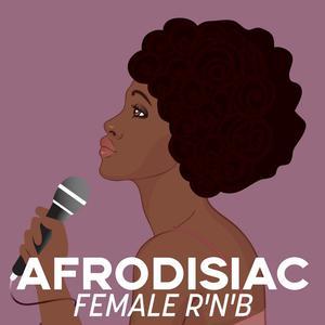 Afrodisiac: Female R'n'B