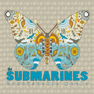 Honeysuckle Weeks - The Submarines