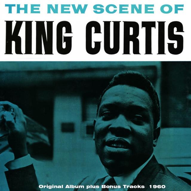 Memphis Soul Stew King Curtis: The New Scene Of King Curtis (Original Album Plus Bonus
