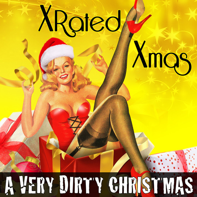 x rated xmas a very dirty christmas by various artists on spotify - Dirty Christmas Songs