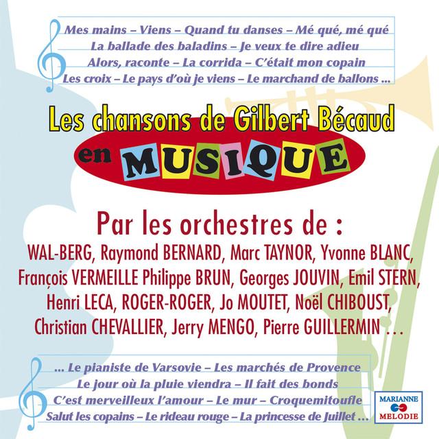 Les chansons de Gilbert Bécaud en musique by Various Artists on Spotify
