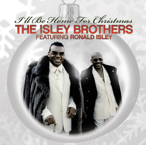The Isley Brothers Featuring Ronald Isley: I'll Be Home For Christmas