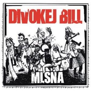 Divokej Bill - Mlsna