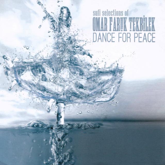 Dance For Peace (Sufi Selections Of Omar Faruk Tekbilek)