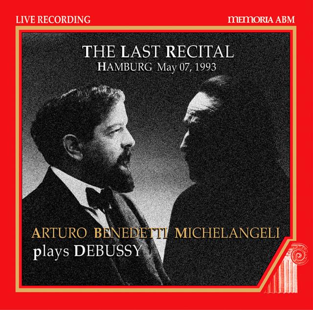 Piano Recital: Michelangeli, Arturo Benedetti - Debussy (The Last Recital, 1993) Albumcover