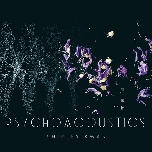 Album cover for Psychoacoustics by Shirley Kwan