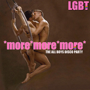 More More More - The LGBT All Boys Disco Party