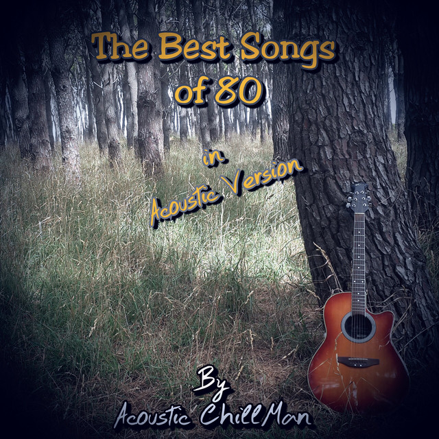 The Best Songs of 80 in Acoustic Version by Acoustic