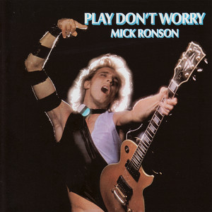 Play Don't Worry - Mick Ronson