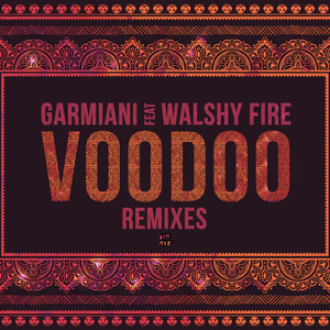 Voodoo (feat. Walshy Fire) [Remixes] Albümü