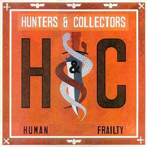 Human Frailty - Hunters And Collectors
