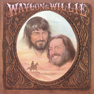 Waylon & Willie - Willie Nelson And Waylon Jennings