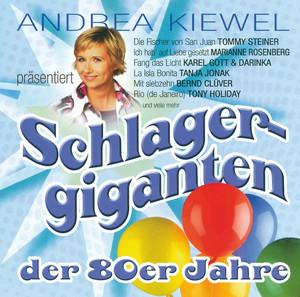 Andrea Kiewel präsentiert: Schlagergiganten der 80er Jahre album