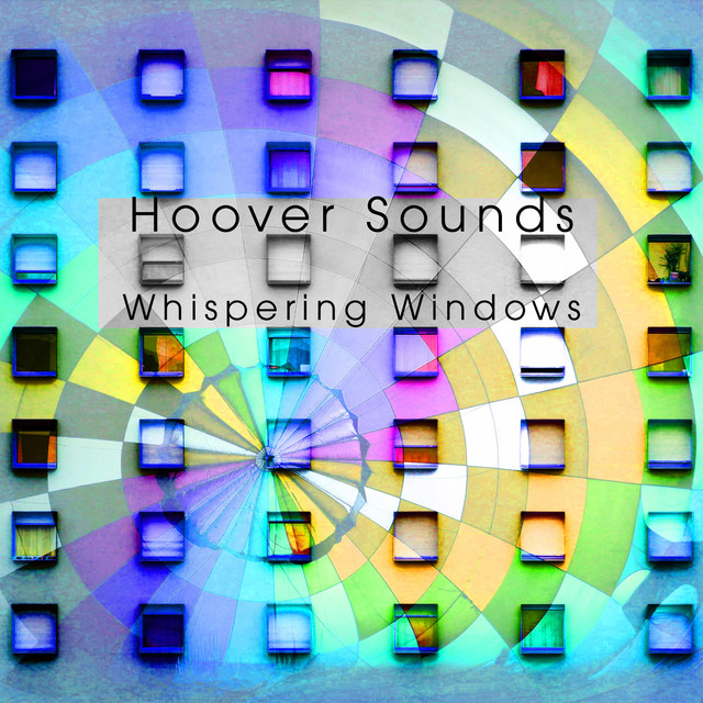 Album cover for Whispering Windows by Hoover Sounds
