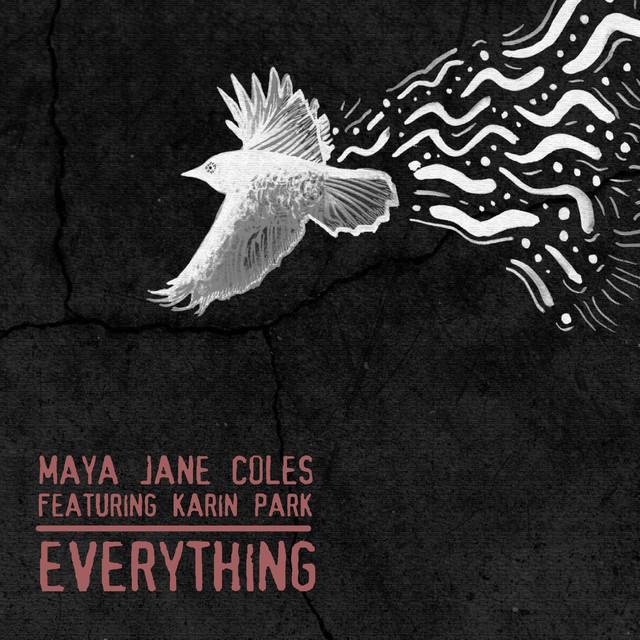 Everything - Maya Jane Coles ft. Karin Park