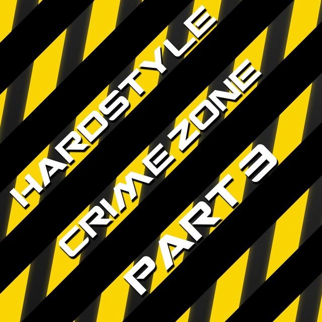 Hardstyle Crime Zone, Vol. 3
