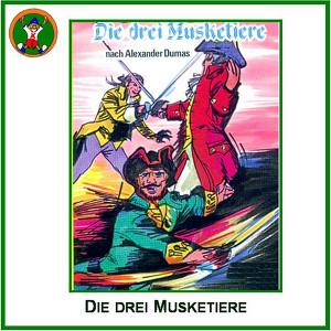 Die drei Musketiere (nach Alexander Dumas) Audiobook