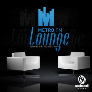 Metro Fm Lounge (Compiled By DJ Mlu & VJ Nutty) Albümü