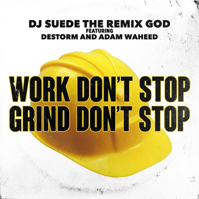 Work Don't Stop, Grind Don't Stop (feat. Destorm & AdamW)