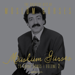 The Greatest Hits of Müslüm Gürses, Vol. 2 (20 Great Songs) Albümü