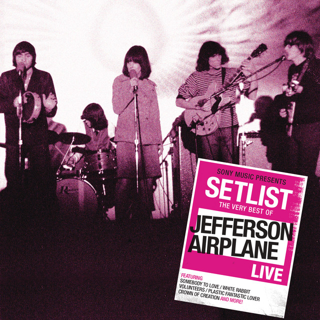 Jefferson Airplane Setlist: The Very Best of Jefferson Airplane Live album cover