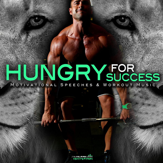 Hungry for Success: Motivational Speeches & Workout Music by